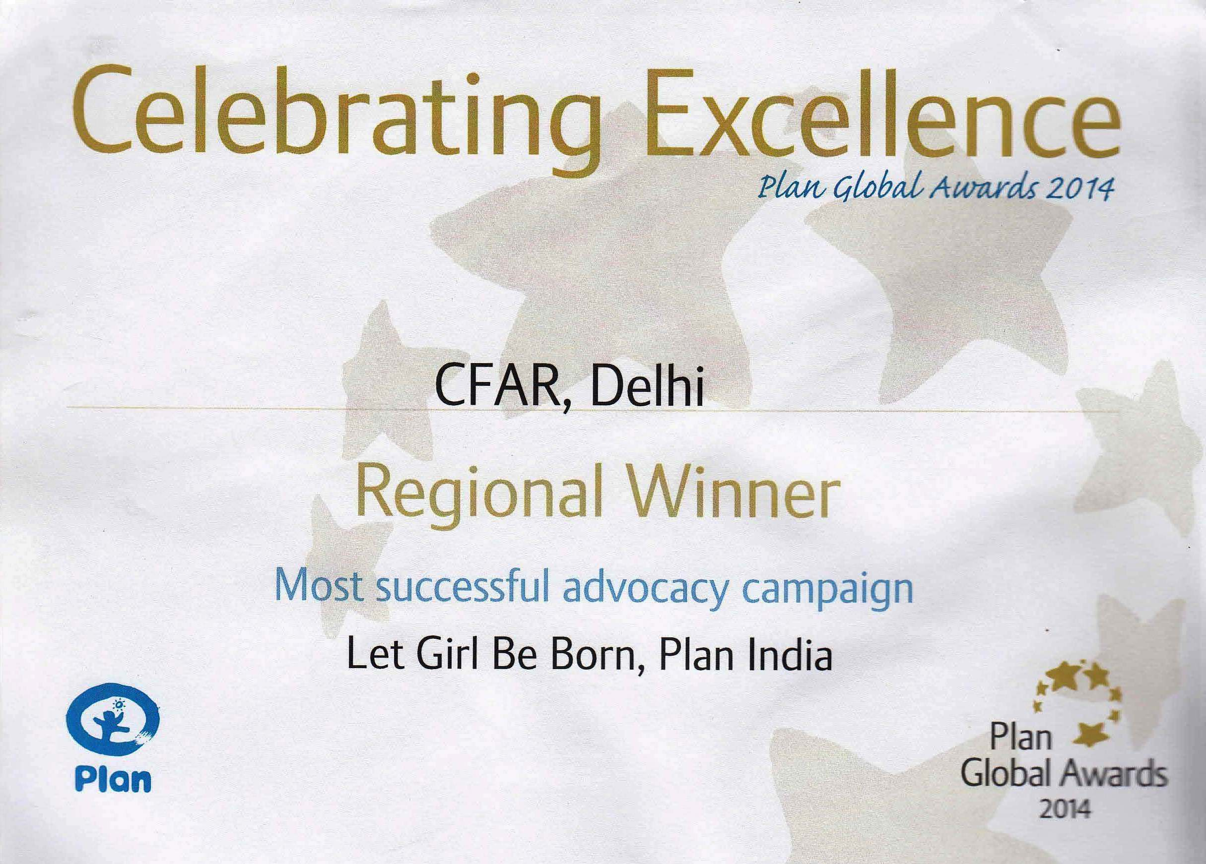 In 2014, CFAR received 'Regional Winner Award from PLAN INDIA' for Implementing Campaign on Let Girls be Born